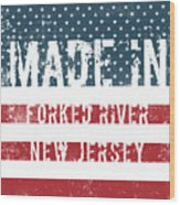 Made In Forked River, New Jersey Wood Print