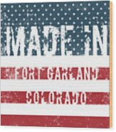 Made In Fort Garland, Colorado Wood Print