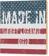 Made In Fort Loramie, Ohio Wood Print