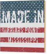 Made In Friars Point, Mississippi Wood Print