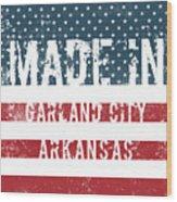 Made In Garland City, Arkansas Wood Print