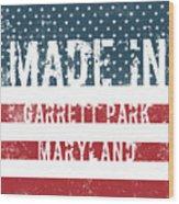 Made In Garrett Park, Maryland Wood Print