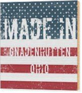 Made In Gnadenhutten, Ohio Wood Print