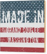Made In Grand Coulee, Washington Wood Print