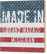 Made In Grand Marais, Michigan Wood Print