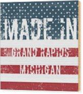 Made In Grand Rapids, Michigan Wood Print