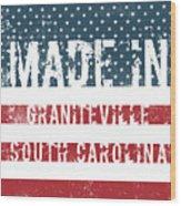 Made In Graniteville, South Carolina Wood Print