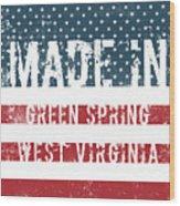 Made In Green Spring, West Virginia Wood Print