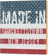 Made In Hackettstown, New Jersey Wood Print
