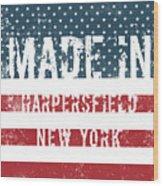 Made In Harpersfield, New York Wood Print