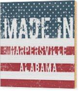 Made In Harpersville, Alabama Wood Print