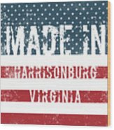 Made In Harrisonburg, Virginia Wood Print