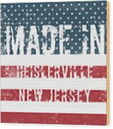 Made In Heislerville, New Jersey Wood Print