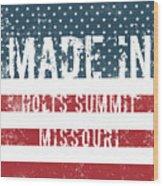 Made In Holts Summit, Missouri Wood Print