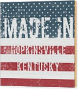 Made In Hopkinsville, Kentucky Wood Print