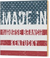 Made In Horse Branch, Kentucky Wood Print