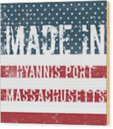 Made In Hyannis Port, Massachusetts Wood Print