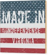 Made In Independence, Virginia Wood Print