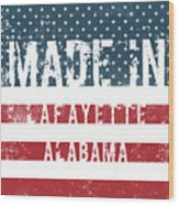 Made In Lafayette, Alabama Wood Print