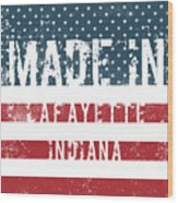 Made In Lafayette, Indiana Wood Print