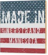 Made In Nerstrand, Minnesota Wood Print