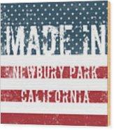 Made In Newbury Park, California Wood Print