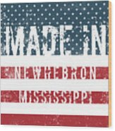 Made In Newhebron, Mississippi Wood Print