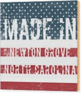 Made In Newton Grove, North Carolina Wood Print