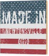Made In Newtonsville, Ohio Wood Print
