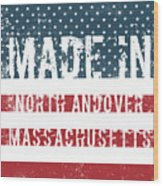 Made In North Andover, Massachusetts Wood Print