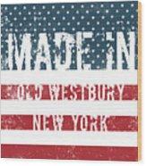 Made In Old Westbury, New York Wood Print
