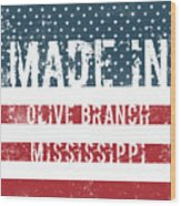 Made In Olive Branch, Mississippi Wood Print
