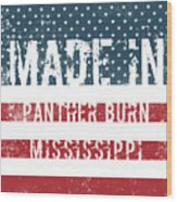 Made In Panther Burn, Mississippi Wood Print