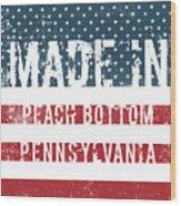 Made In Peach Bottom, Pennsylvania Wood Print