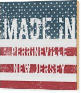 Made In Perrineville, New Jersey Wood Print