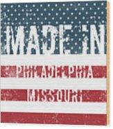 Made In Philadelphia, Missouri Wood Print