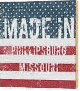Made In Phillipsburg, Missouri Wood Print