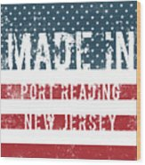 Made In Port Reading, New Jersey Wood Print