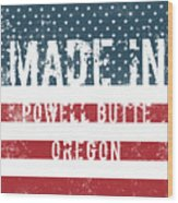 Made In Powell Butte, Oregon Wood Print
