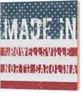 Made In Powellsville, North Carolina Wood Print