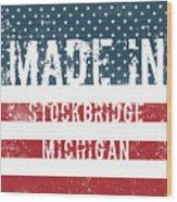 Made In Stockbridge, Michigan Wood Print