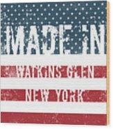 Made In Watkins Glen, New York Wood Print