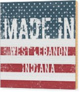 Made In West Lebanon, Indiana Wood Print