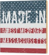 Made In West Medford, Massachusetts Wood Print