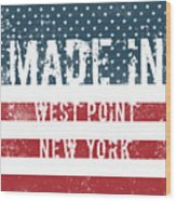 Made In West Point, New York Wood Print