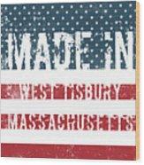 Made In West Tisbury, Massachusetts Wood Print