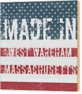 Made In West Wareham, Massachusetts Wood Print