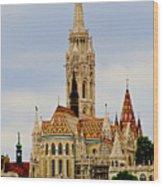 Matthias Church - Budapest Wood Print