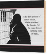 Mlk In Jail Wood Print