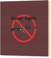 Never Again Ak47  Wood Print
